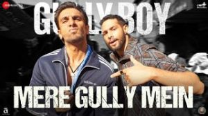 Mere Gully Mein Lyrics – Gully Boy Ranveer Singh DIVINE