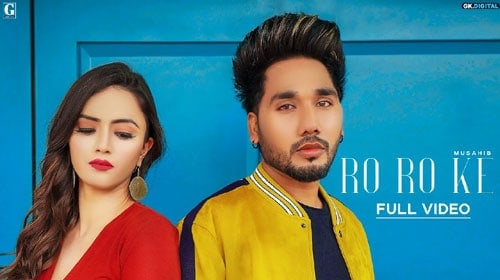 Ro Ro Ke Lyrics - Musahib | Muzik Amy | Punjabi Song