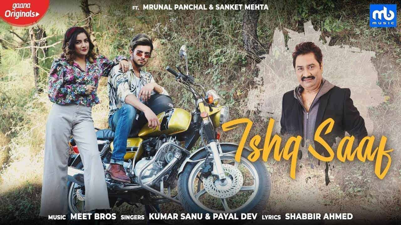 Ishq Saaf Lyrics | Kumar Sanu and Payal Dev | Meet Bros