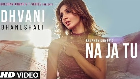 Na Ja Tu Lyrics | Dhvani Bhanushali | Tanishk Bagchi | New Songs 2020